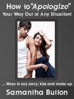 Cover for 'How to Apologize Your Way Out of Any Situation! Ways to say sorry; kiss and make up'