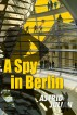 A Spy in Berlin: The Professional Friend Preview by Astrid Julian