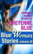 Blue Woman Stories Volume 3: Collected Lesbian Erotica of Cheyenne Blue by Cheyenne Blue