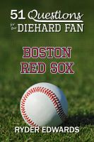 Cover for '51 Questions for the Diehard Fan: Boston Red Sox'