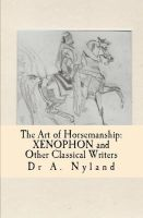 Cover for 'The Art of Horsemanship: Xenophon and Other Classical Writers (Equestrian / Dressage)'