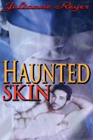 Cover for 'Haunted Skin: An Erotic Ghost Story (Gay Paranormal Erotica)'