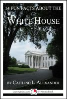 Cover for '14 Fun Facts About the White House: A 15-Minute Book'