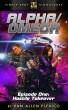 Alpha/Omega, Episode 1: Hostile Takeover by Van Allen Plexico