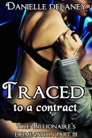 Cover for 'Traced to a Contract (The Billionaire's Domination Part 3) (Billionaire BDSM Erotica)'