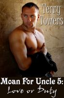 Terry  Towers - Moan For Uncle 5: Love Or Duty