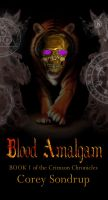 Cover for 'Blood Amalgan; Bookd 1 of the Crimson Chronicles'