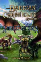 Cover for 'Bakkian Chronicles, Book III - Amulet of Aria'