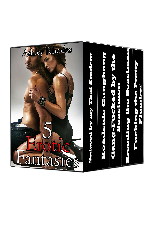 Ashley Rhodes - 5 Erotic Fantasies: An Erotica Boxset