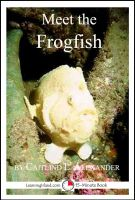 Cover for 'Meet the Frogfish: A 15-Minute Book for Early Readers'