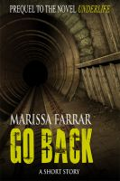 Cover for 'Go Back (The Short Story Prequel to Underlife)'