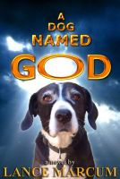 Cover for 'A Dog Named God'