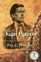 Cover for 'Juan Patrón: A Fallen Star in the Days of Billy the Kid'