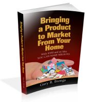 Cover for 'Bringing a Product to Market from Your Home'