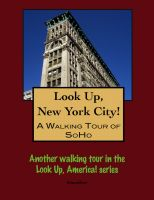 Cover for 'Look Up, New York City! A Walking Tour of SoHo'