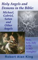 Cover for 'Holy Angels and Demons in the Bible: Michael, Gabriel, Satan and Other Angels'