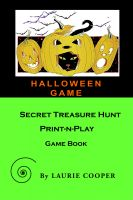 Cover for 'Halloween Game: A Secret Treasure Hunt Print-N-Play Game Book'