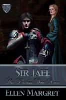 Cover for 'Sir Jael: Book 2 of the Knights Bore Arms Series'