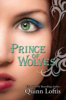Quinn Loftis - Prince of Wolves, Book 1 The Grey Wolves Series