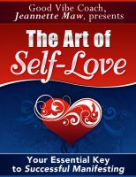 Cover for 'The Art of Self-Love: Your Essential Key to Successful Manifesting'