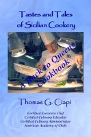 Cover for 'Tastes and Tales of Sicilian Cookery, A Back to Queens Cookbook'