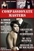 Compassionate Masters: A BDSM Bundle of Domination, Submission, Discipline, and Punishment by Jessica Whitethread
