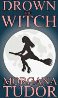 Cover for 'Drown the Witch (Trial of the Witch Series)'