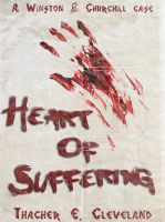 Cover for 'Heart of Suffering: A Winston & Churchill Case'