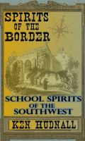 Cover for 'Spirits of the Border: School Spirits of the Southwest'