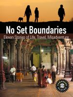 Cover for 'No Set Boundaries: Eleven Stories of Life, Travel, Misadventure (Townsend 11, Vol 2)'