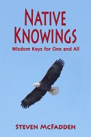 Cover for 'Native Knowings: Wisdom Keys for One and All'