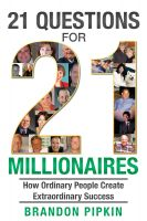 Cover for '21 Questions for 21 Millionaires: How Ordinary People Create Extraordinary Success'