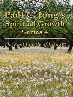 Cover for 'The First Epistle of John (II) - Paul C. Jong's Spiritual Growth Series 4'