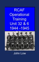 Cover for 'RCAF Operational Training Unit 32 & 6 1944 - 1945'