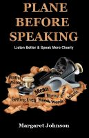 Cover for 'PLANE BEFORE SPEAKING: Listen Better and Speak More Clearly'