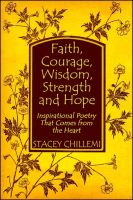 Cover for 'Faith, Courage, Wisdom Strength and Hope: Inspirational Poetry That Comes Straight from the Heart'