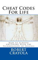 Cover for 'Cheat Codes For Life: How to Achieve Anything With the Technologies of Success'