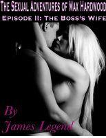 Cover for 'The Sexual Adventures of Max Hardwood: Episode II: The Boss's Wife'