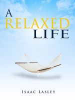 Cover for 'A Relaxed Life'
