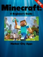 Cover for 'Minecraft: A Beginner's Guide'