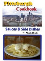 Cover for 'Pittsburgh Cookbook Sauces and Side Dishes'