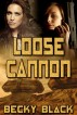 Loose Cannon by Becky Black
