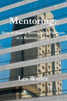 Cover for 'Mentoring: How to Start a Mentorship Program at a Remote Office'
