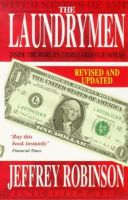 Cover for 'The Laundrymen - Inside Money Laundering, The World's Third Largest Business'