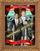Cover for 'Glen & Tyler's Honeymoon Adventure'