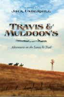Cover for 'Travis & Muldoon's Adventures On The Santa Fe Trail'
