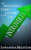 Cover for 'INTROVERTical: An Introvert's Guide to Getting to the Top'