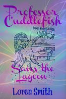 Cover for 'Professor Cuddlefish Saves the Lagoon'
