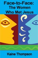 Cover for 'Face-to-Face: The Women Who Met Jesus'