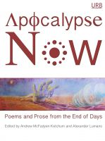 Cover for 'Apocalypse Now: Poems and Prose from the End of Days'